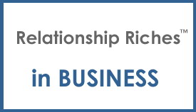 Relationship Riches in Business