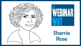 Sherrie Rose The Webinar Way